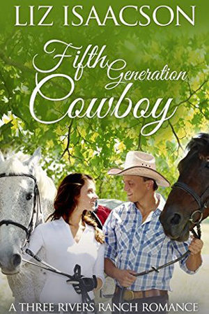 Three Rivers: Fifth Generation Cowboy by Liz Isaacson