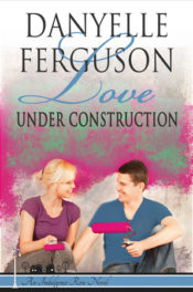 Love Under Construction by Danyelle Ferguson