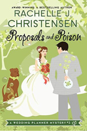 Proposals and Poison by Rachelle J. Christensen