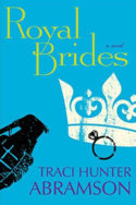 Royal Brides by Traci Hunter Abramson