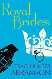 Royal Brides by Traci Hunter Abramson