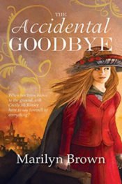 The Accidental Goodbye by Marilyn Brown