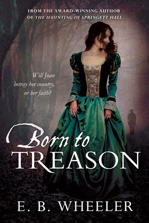 Born to Treason by E.B. Wheeler