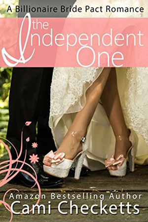 Billionaire Bride Pact: The Independent One by Cami Checketts