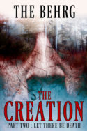 The Creation: Let There Be Death by The Behrg