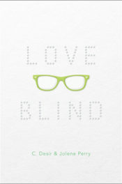 Love Blind by Jolene Perry & C. Desir