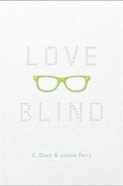 Love Blind by Jolene Perry & C. Desir