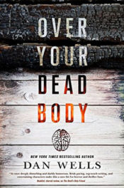 Over Your Dead Body by Dan Wells