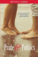 Pride & Politics by Brittany Larsen