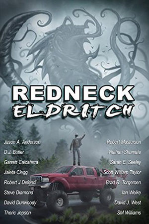 Redneck Eldritch Anthology