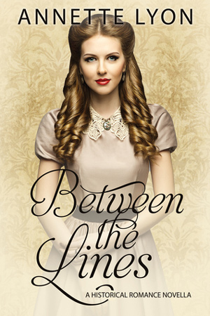 Between the Lines by Annette Lyon