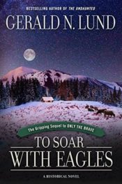 To Soar with Eagles by Gerald Lund
