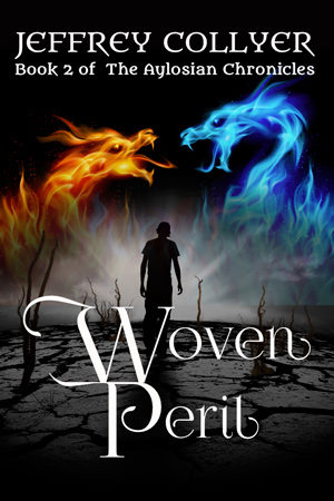 Aylosian Chronicles: Woven Peril by Jeffrey Collyer