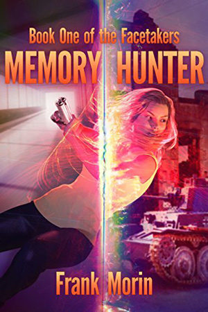 Facetakers: Memory Hunter by Frank Morin