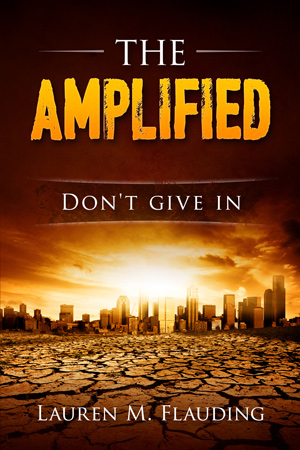 The Amplified by Lauren M. Flauding