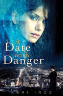 A Date with Danger by Kari Iroz