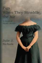 Pigs When They Straddle the Air by Julie J Nichols