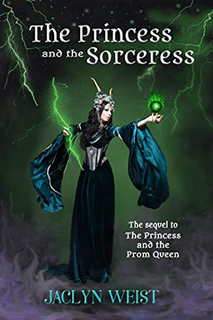 The Princess and the Sorceress by Jaclyn Weist