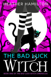 The Bad Luck Witch by Heather Hamilton