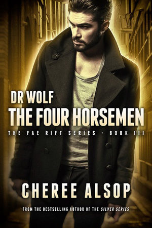 Dr. Wolf: The Four Horsemen by Cheree Alsop