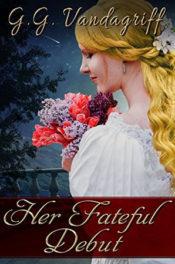 Her Fateful Debut by G.G. Vandagriff