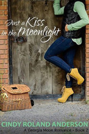 Just a Kiss in the Moonlight by Cindy Roland Anderson
