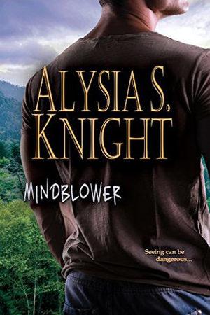 Mindblower by Alysia S. Knight
