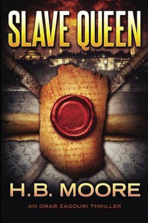 Omar Zagouri: Slave Queen by H.B. Moore