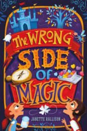The Wrong Side of Magic by Janette Rallison