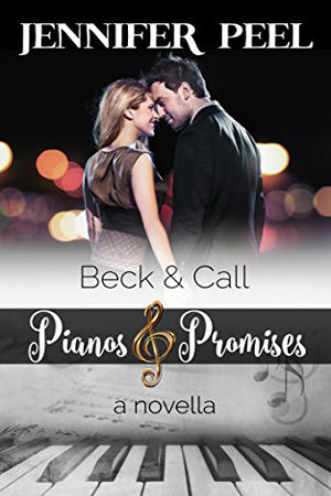 Pianos & Promises: Beck and Call by Jennifer Peel