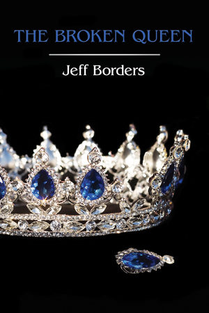 Diamond War: The Broken Queen by Jeff Borders