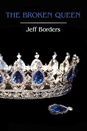 Diamond War: The Broken Queen by Jeff Borders