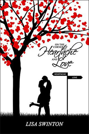 On the Corner of Heartache and Love by Lisa Swinton