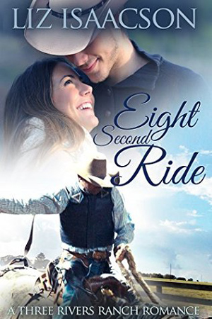 Three Rivers: Eight Second Ride by Liz Isaacson