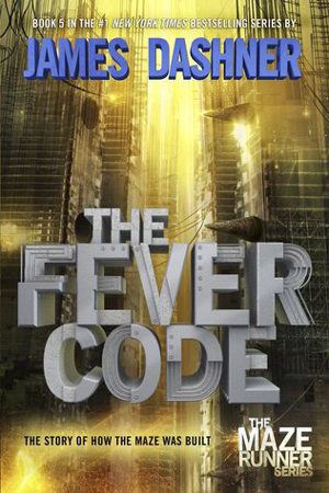 Maze Runner: The Fever Code by James Dashner