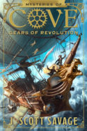 Mysteries of Cove: Gears of Revolution by J. Scott Savage