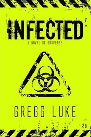 Infected by Gregg Luke