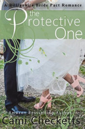 The Protective One by Cami Checketts