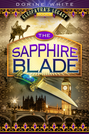 Cleopatra's Legacy: The Sapphire Blade by Dorine White