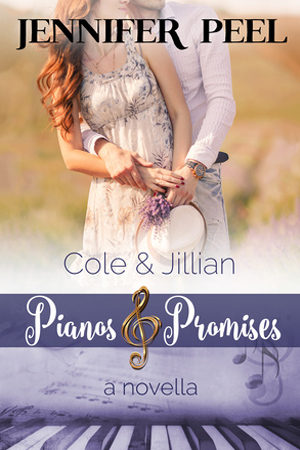 Pianos & Promises: Cole and Jillian by Jennifer Peel