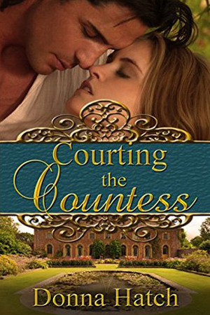 Courting the Countess by Donna Hatch