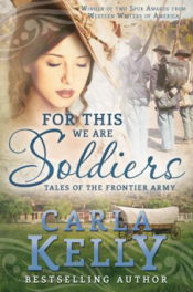 For This We Are Soldiers by Carla Kelly