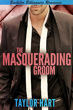 The Masquerading Groom by Taylor Hart