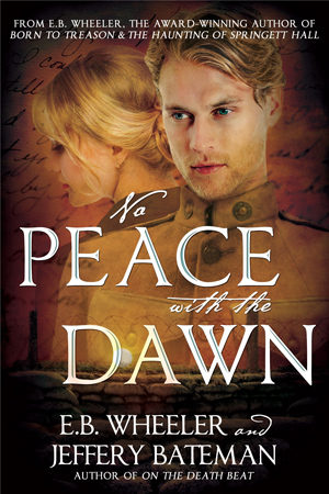 No Peace with the Dawn by E.B. Wheeler & Jeffery Bateman