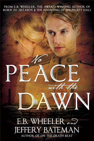 No Peace with the Dawn by E.B. Wheeler & Jeffery Bateman