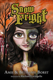 Snow Fright by Amie & Bethanie Borst