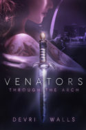 Venators: Through the Arch by Devri Walls
