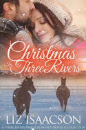 Three Rivers: Christmas in Three Rivers by Liz Isaacson