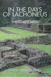 In the Days of Lachoneus: The Gathering by David Armstrong