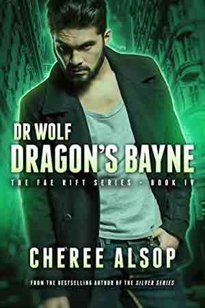 Dr. Wolf: Dragon's Bayne by Cheree Alsop